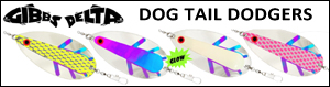 gibbs delta dog tail kokanee dodgers